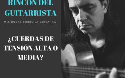 ¿CUERDAS DE GUITARRA ALTA O MEDIA TENSIÓN?