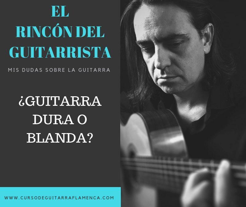 LA GUITARRA DURA O BLANDA